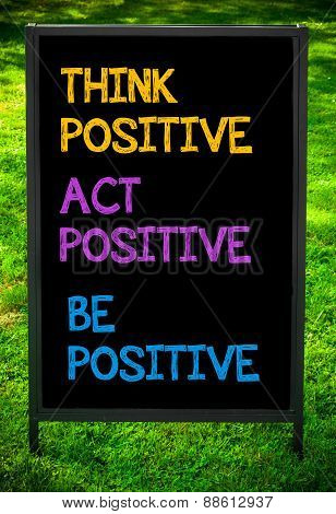 Think Act Be Positive