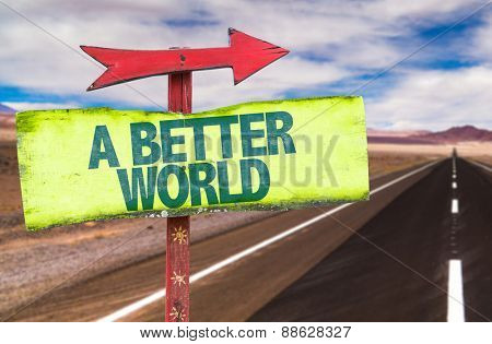 A Better World sign with road background