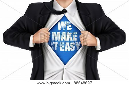 Businessman Showing We Make It Easy Words