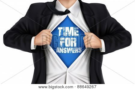 Businessman Showing Time For Answers Words Underneath His Shirt
