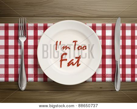 I Am Too Fat Written By Ketchup On Plate