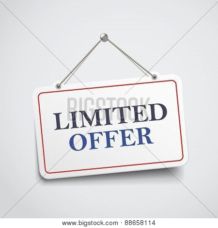 Limited Offer Hanging Sign