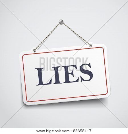 Lies Hanging Sign
