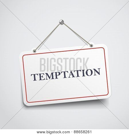 Temptation Hanging Sign