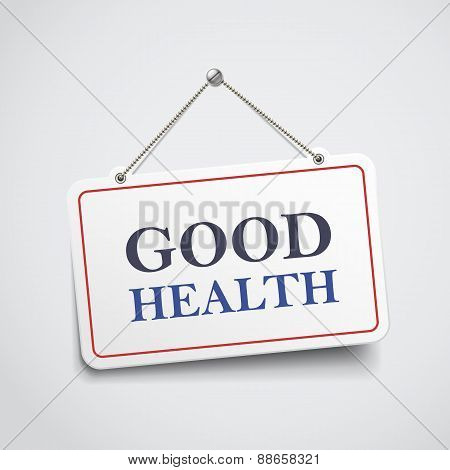 Good Health Hanging Sign