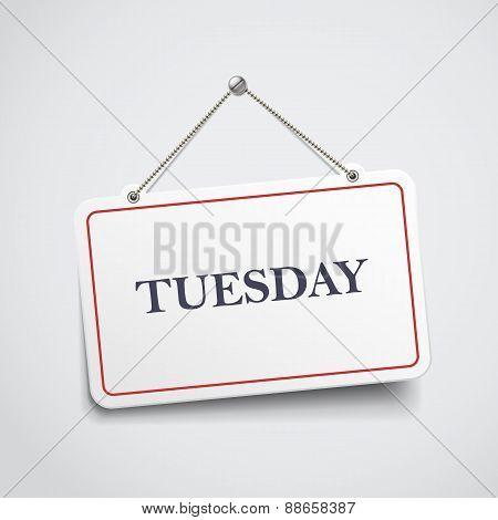 Tuesday Hanging Sign
