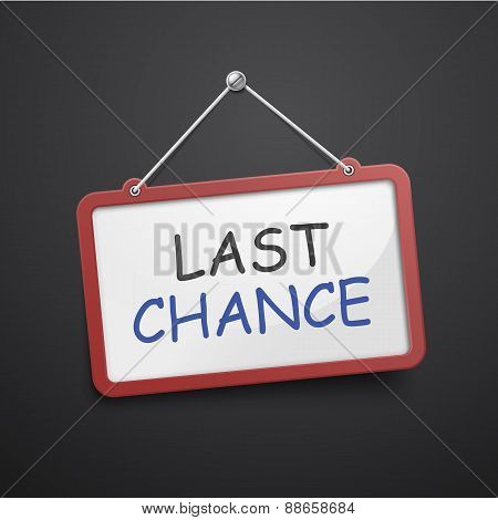 Last Chance Hanging Sign