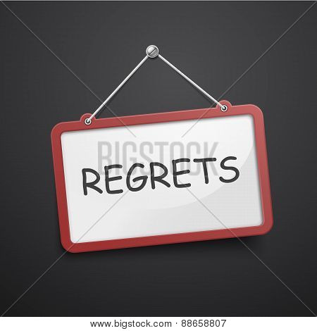 Regrets Hanging Sign