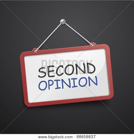 Second Opinion Hanging Sign