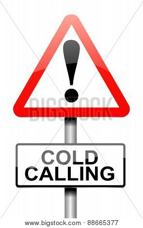 Cold Calling Warning.