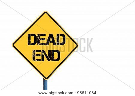 Yellow Roadsign With Dead End Message