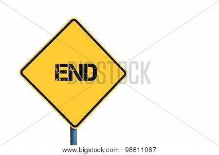 Yellow Roadsign With End Message