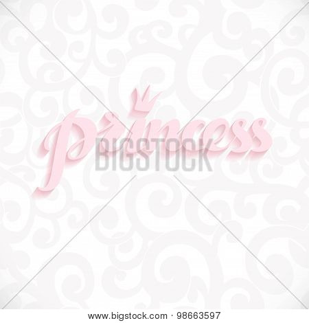 Princess calligraphic inscription for invitation, greeting cards or congratulation