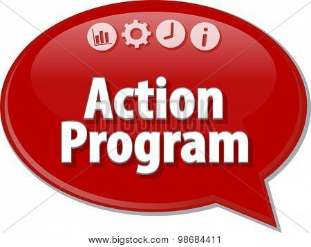 Speech bubble dialog illustration of business term saying Action program
