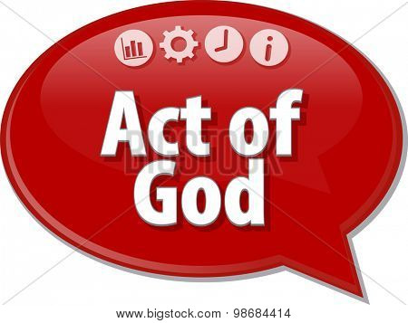 Speech bubble dialog illustration of business term saying Act of God