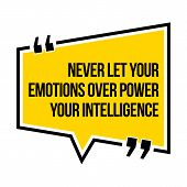 Inspirational Motivational Quote. Never Let Your Emotions Over Power Your Intelligence. Isometric St poster