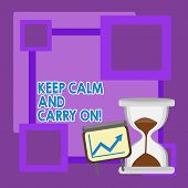 Handwriting Text Keep Calm And Carry On. Concept Meaning Slogan Calling For Persistence Face Of Chal poster