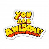 sticker of a you are awesome cartoon sign poster