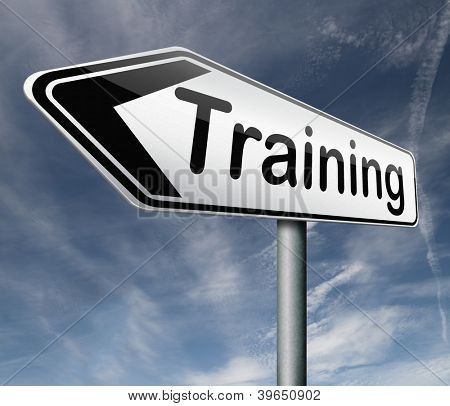 training learning for knowledge and wisdom or physical fitness sport practice work out or education road sign arrow
