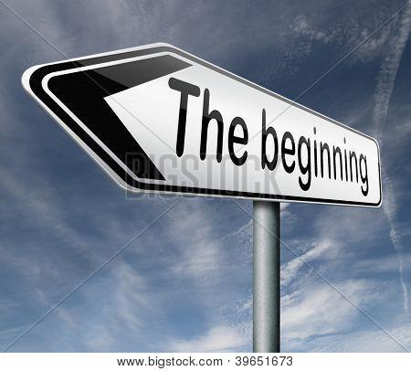 the beginning road sign indicating start or begin origin