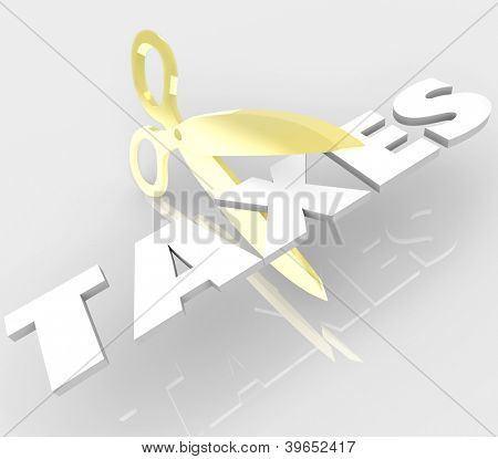 A pair of gold scissors cut the word Taxes to symbolize tax breaks, loopholes and deductions to avoid paying high taxation