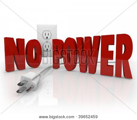 The words No Power in red letters in front of an electrical outlet and an unplugged cord to symbolize an electricity outage or energy failure