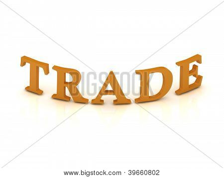 Trade Sign With Orange Letters