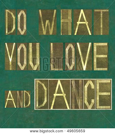 """Earthy background image and design element depicting the words """"Do what you love and dance"""""""