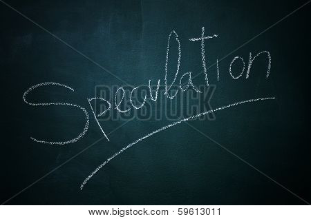 word speculation written with chalk in a chalkboard