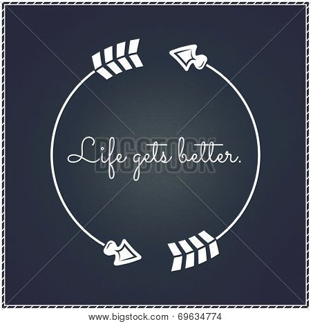 Inspirational Typographic Quote - life gets better