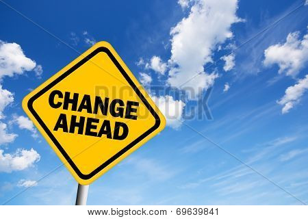 Change ahead sign
