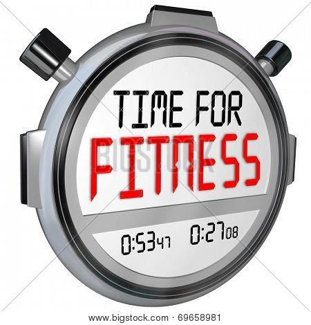 Time for Fitness words in digital letters on a timer or stopwatch for training in exercise, diet and physical strength or wellness