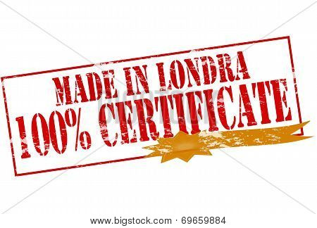 Made In Londra One Hundred Percent Certificate