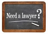 stock photo of lawyer  - need a lawyer question  on a vintage slate blackboard  - JPG