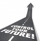 picture of take responsibility  - Control Your Future words on road rising up to a bright tomorrow with ambition - JPG