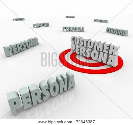Customer Persona 3d words on a bulls-eye or target to illustrate marketing to a buyer description, story, wants or needs based on personal education, habits or behavior