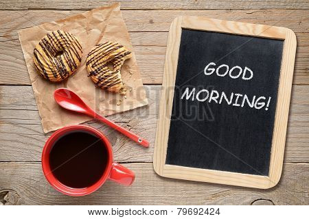 Coffee Cup, Cookies And Small Blackboard With Good Morning! Phrase