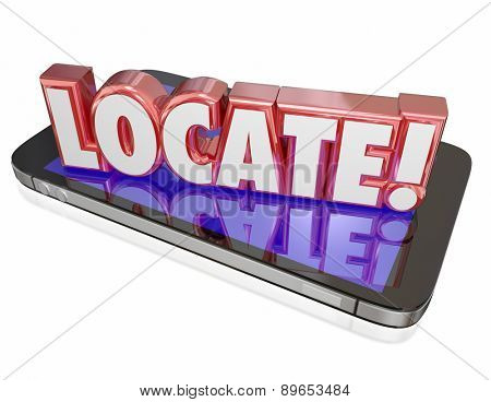 Locate word in red 3d letters on a mobile phone or device to illustrate app, program or software that tracks or traces the location of you or your cellphone