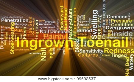 Background concept wordcloud illustration of ingrown toenail glowing light