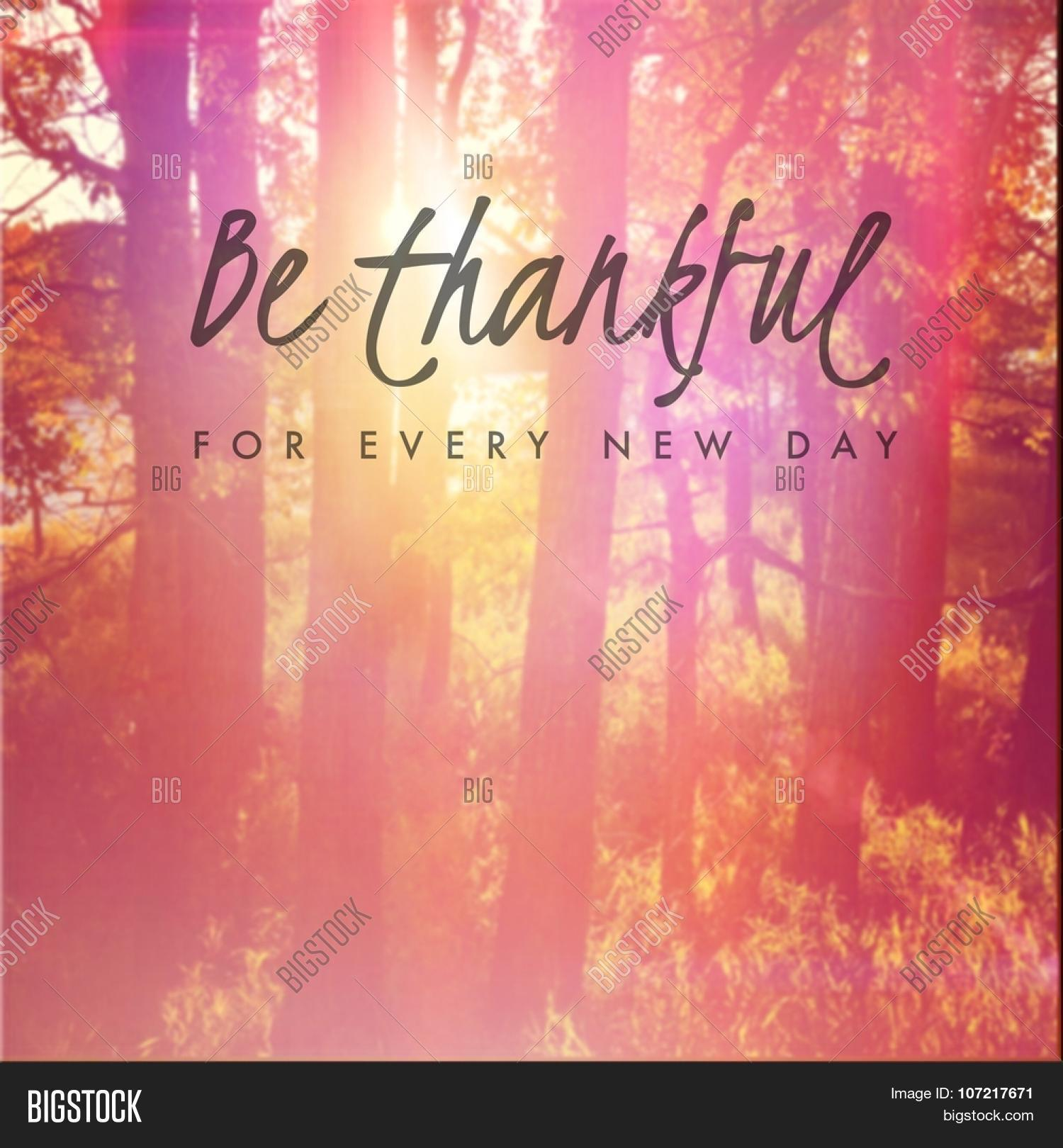 Thankful For A New Day Quotes: Inspirational Typographic Quote - Image & Photo