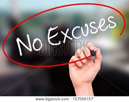 Man Hand writing No Excuses with black marker on visual screen