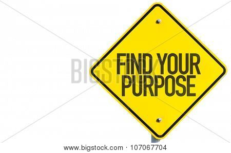 Find Your Purpose sign isolated on white background