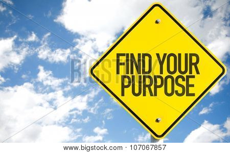 Find Your Purpose sign with sky background