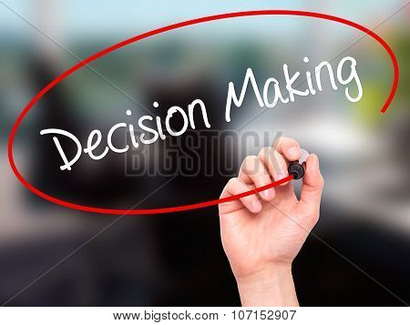 Man Hand writing Decision Making with black marker on visual screen