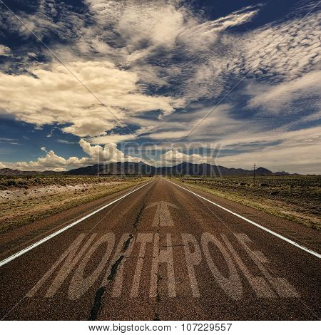 Conceptual Image Of Road With The Word North Pole