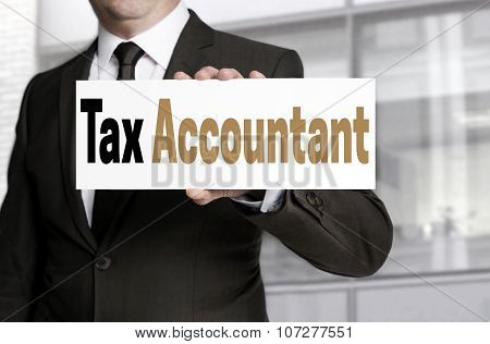 Tax Accountant Sign Is Held By Businessman Concept