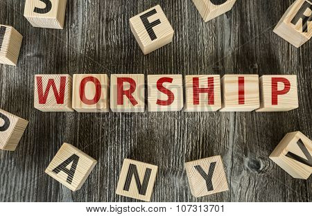 Wooden Blocks with the text: Worship