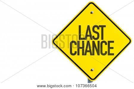 Last Chance sign isolated on white background