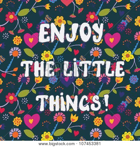 Enjoy The Little Things Funny Floral Card