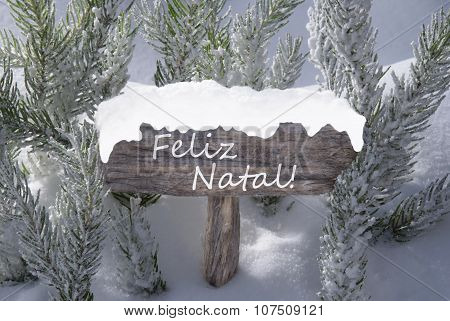 Sign Snow Fir Tree Feliz Natal Means Merry Christmas